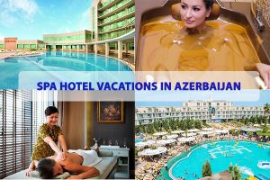 SPA hotel vacations Azerbaijan